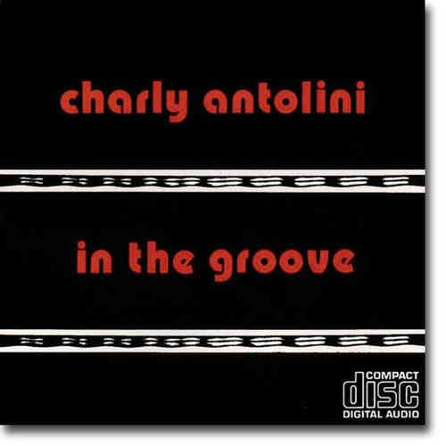 Charly Antolini - In The Groove CD