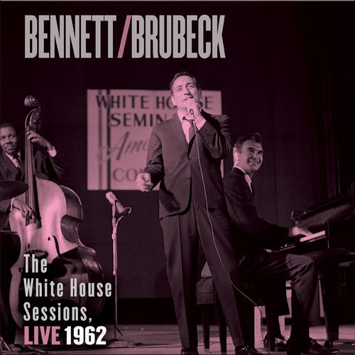 Bennett / Brubeck - The White House Sessions, Live 1962