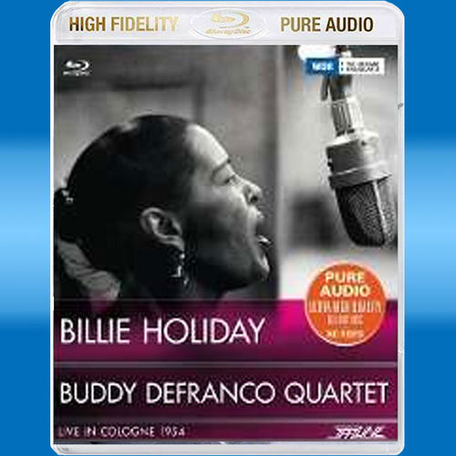 Billie Holiday & Buddy DeFranco Quartet Live in Cologne 1954  (Blu-ray Audio)