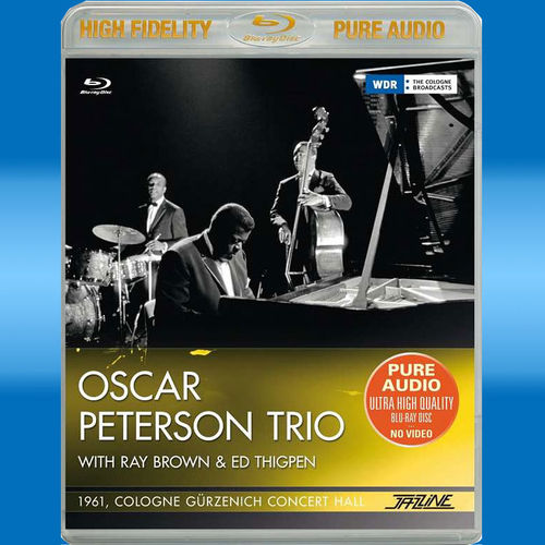 Oscar Peterson: Oscar Peterson Trio: 1961 Cologne, Gürzenich Concert Hall   (Blu-ray Audio)
