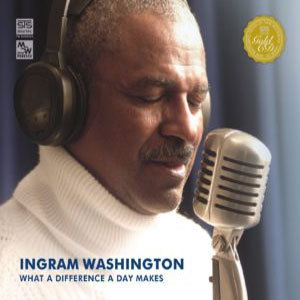 INGRAM WASHINGTON – WHAT A DIFFERENCE A DAY MAKES