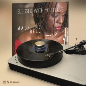 MADELINE BELL – BLESSED WITH YOUR LOVE