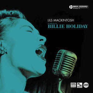 LILS MACKINTOSH – A TRIBUTE TO BILLIE HOLIDAY