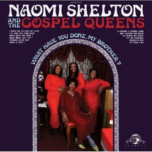 Naomi Shelton & The Gospel Queens	What Have You Done, My Brother?
