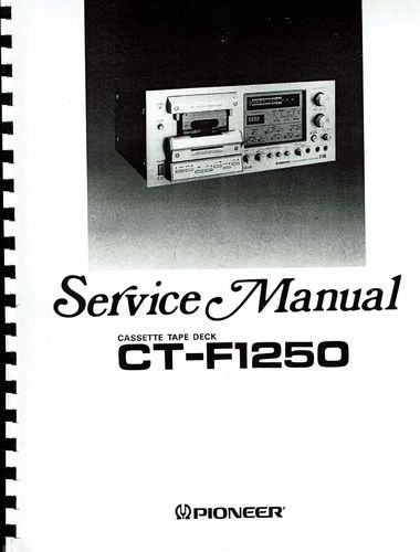 Service Manual Pioneer Cassette Tape Deck CT-F1250