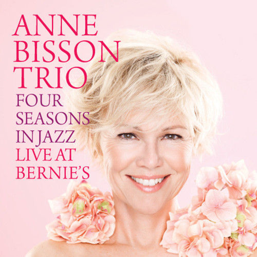 Anne Bisson ‎– Four Seasons in Jazz: Live at Bernie's